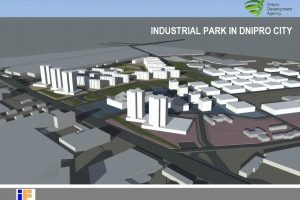 INDUSTRIAL PARK ІN DNIPRO CITY: project presentation